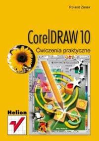 CorelDRAW 10. Ćwiczenia praktyczne