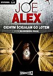 Alex Joe - Cichym �ciga�am go lotem [audiobook PL][bit rate: 128kbps]